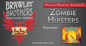 board game podcast, zombie, euphoria, review, board, games