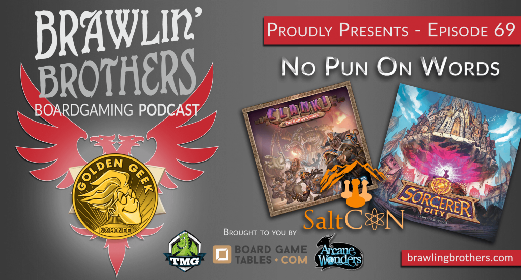 Episode 69 : Sorcerer City + SaltCon Recap ⋆ Brawling Brothers